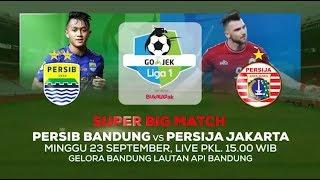 Saatnya Derby Indonesia! Persib Bandung vs Persija Jakarta - 23 September 2018