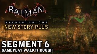 Batman - Arkham Knight - New Story Plus: Segment 6 (PS4)