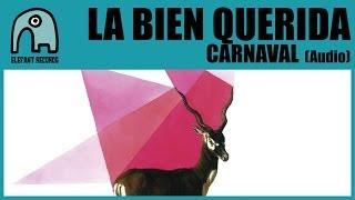 LA BIEN QUERIDA - Carnaval [Audio]