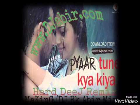 Pyaar Tune Kya Kiya - Full Hard DeeJ Remix