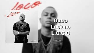 Luciano - Outro ( L.O.C.O. )