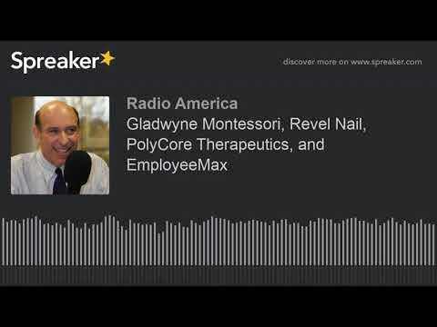 Gladwyne Montessori, Revel Nail, PolyCore Therapeutics, and EmployeeMax