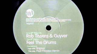 Rob Tissera & Guyver - Feel the Drums (Paul Maddox Remix)