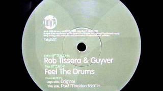 Rob Tissera & Guyver - Feel the Drums (Paul Maddox Remix)