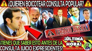 ¿ BOICOT A CONSULTA ? ¡ ESTE ES EL SECRETO QUE INE NO TE QUIERE DECIR SOBRE JUICIO EX PRESIDENTES !