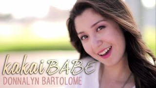 Repeat youtube video Kakaibabe [Official Music Video] - Donnalyn Bartolome