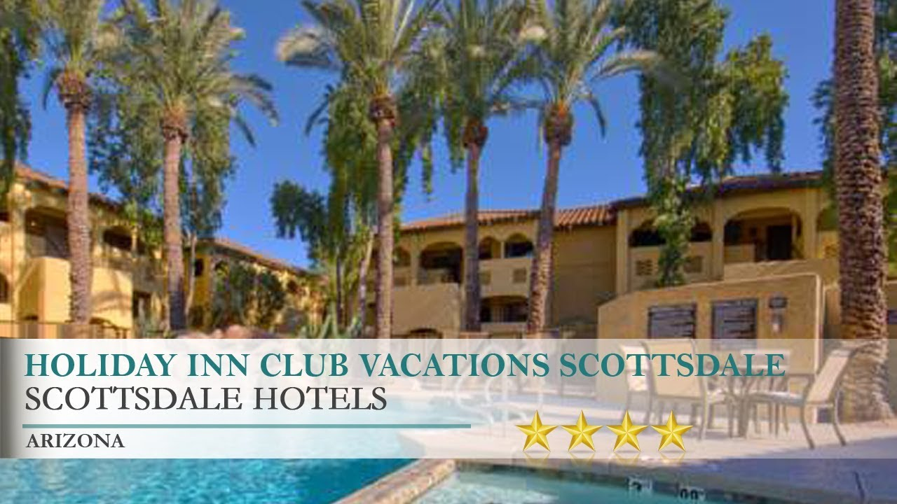 holiday inn club vacations scottsdale resort hotel - scottsdale
