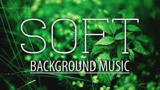 Soft background music no copyright / smooth copyright free music