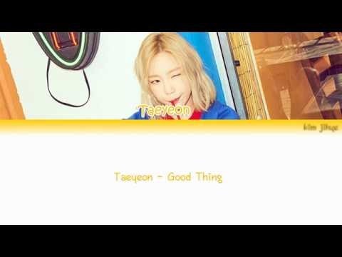 Free Download Taeyeon (태연) – Good Thing Lyrics (han|rom|eng) Mp3 dan Mp4
