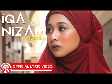 Iqa Nizam - Ku Terluka [Official Lyric Video HD]