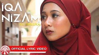 Iqa Nizam - Ku Terluka [Official Lyric Video HD]