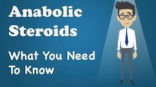 Anabolic Steroids - What You Need To Know
