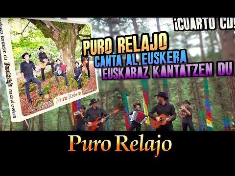 Paseo por el CD de Puro Relajo: 'Puro Relajo canta al euskera' HD