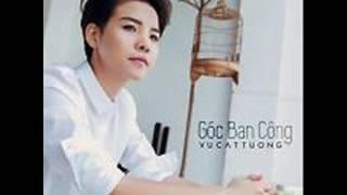 01 Goc Ban Cong - Vu Cat Tuong (Album Goc Ban Cong) (Single)