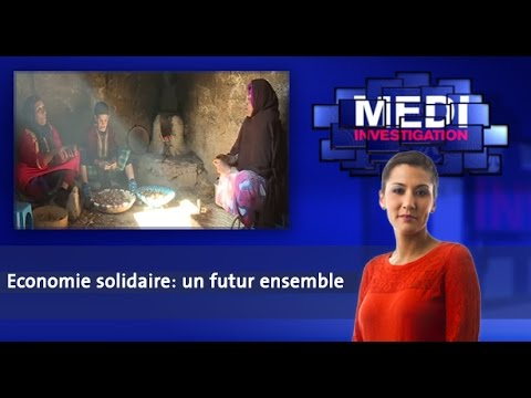 Medi Investigation : Economie solidaire: un futur ensemble