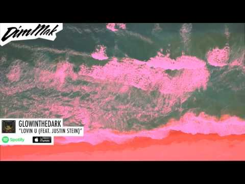 GLOWINTHEDARK - Lovin U (Feat. Justin Stein) [Audio] l Dim Mak Records