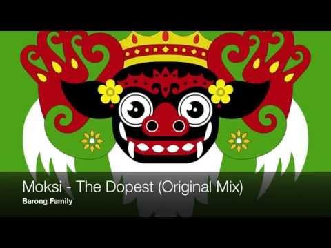 Moksi - The Dopest (Original Mix)