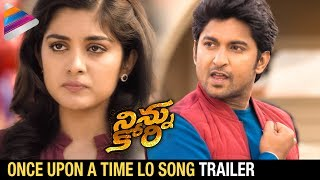 Ninnu Kori Video Songs | Once Upon A Time Lo So...