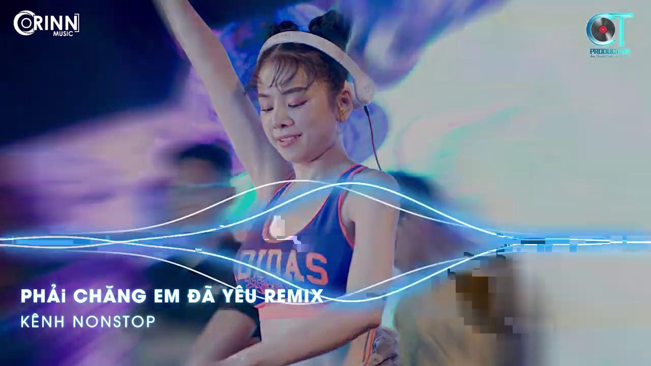 Phải Chăng Em Đã Yêu Remix, Tình Yêu Diệu Kỳ | NONSTOP Vinahouse Nhạc Trẻ DJ Remix 2021 Mới Nhất