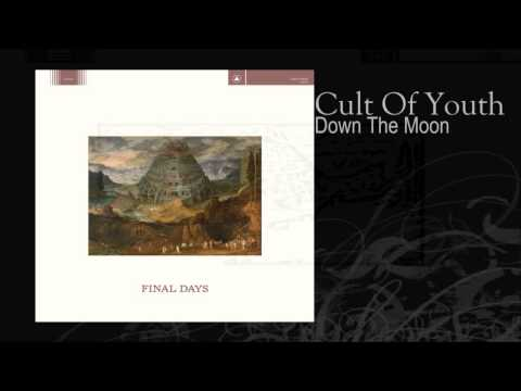 Cult Of Youth | Down The Moon