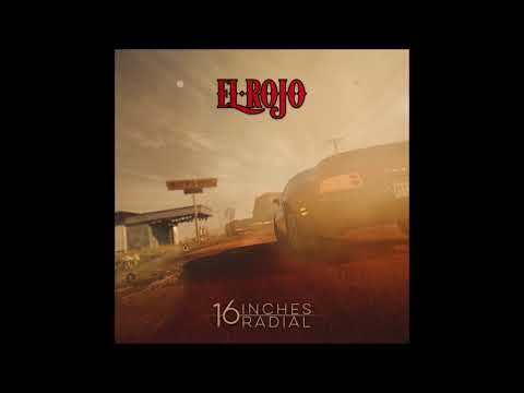 El Rojo - 16 Inches Radial (full Debut Ep 2018)