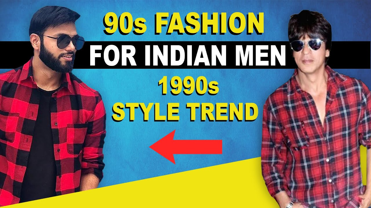 Download 90s Fashion For Indian Men ( How to get the 1990s Style Trends )
