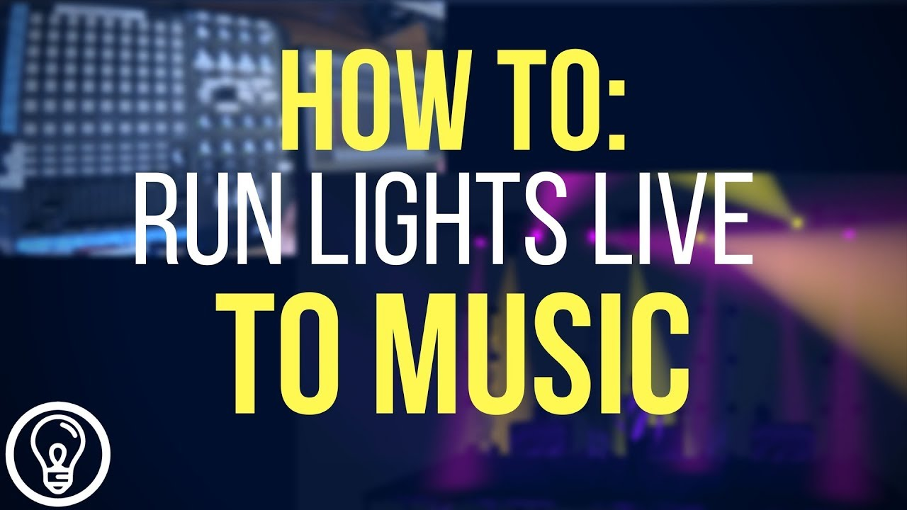 How to Run Lights Live to Music – Learn Stage Lighting  com