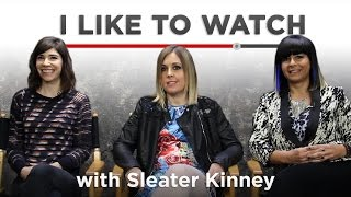 I Like To Watch With Sleater Kinney