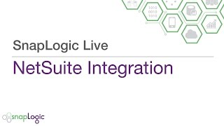 SnapLogic Live: Netsuite Integration