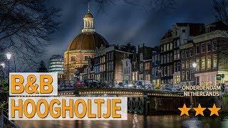 B&b Hoogholtje hotel review   Hotels in Onderdendam   Netherlands Hotels