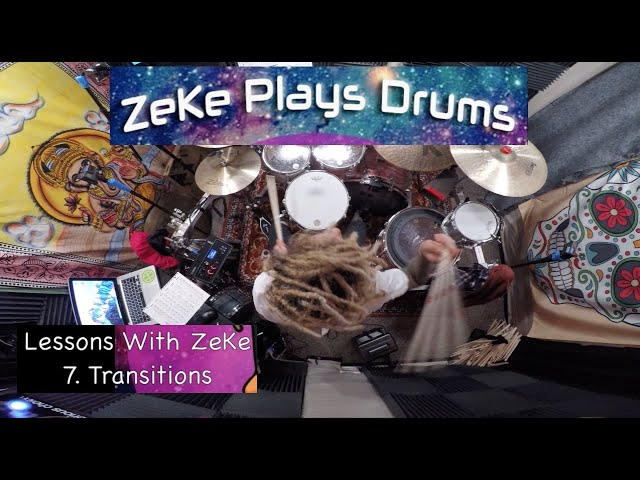 Transitions - Lessons With ZeKe #7 - ZeKe Plays Drums