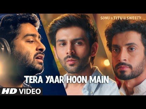 Tera Yaar Hoon Main Video | Sonu Ke Titu Ki Sweety | Arijit Singh Rochak Kohli | Song 2018