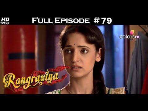 Rangrasiya - Full Episode 79 - With English Subtitles