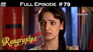 Rangrasiya - Full Episode 79 - With English Subtitles
