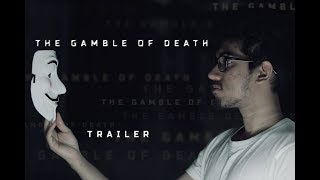 The Gamble of Death #trailer -ALAAAG MOTIONS