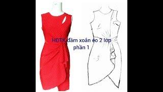 How to make twist dress 2 layers part 1 (Hướng dẫn thiết kế đầm xoắn eo 2 lớp)