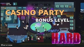 Casino Party (Extra Level) | Party Hard