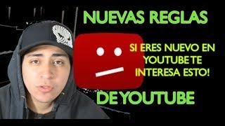 NUEVAS REGLAS DE YOUTUBE 2019, SI ERES NUEVO EN YOUTUBE TE I...