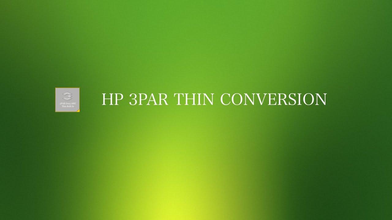 HP 3PAR Thin Conversion