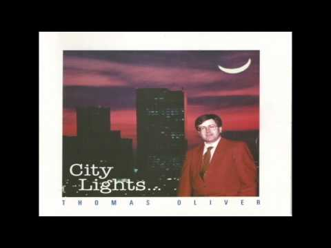 Love Went Deeper - Thomas Oliver (City Lights)