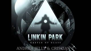 Linkin Park - Castle of glass (Andrea Jelly & Cristian T Bootleg mix)