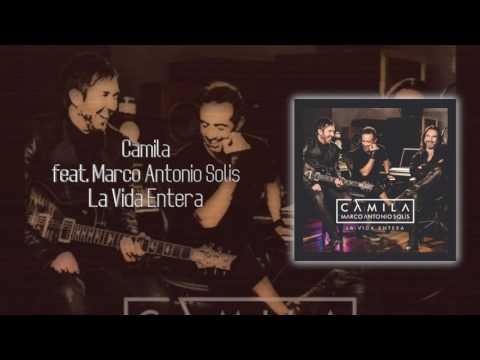 Camila feat. Marco Antonio Solis - La Vida Entera