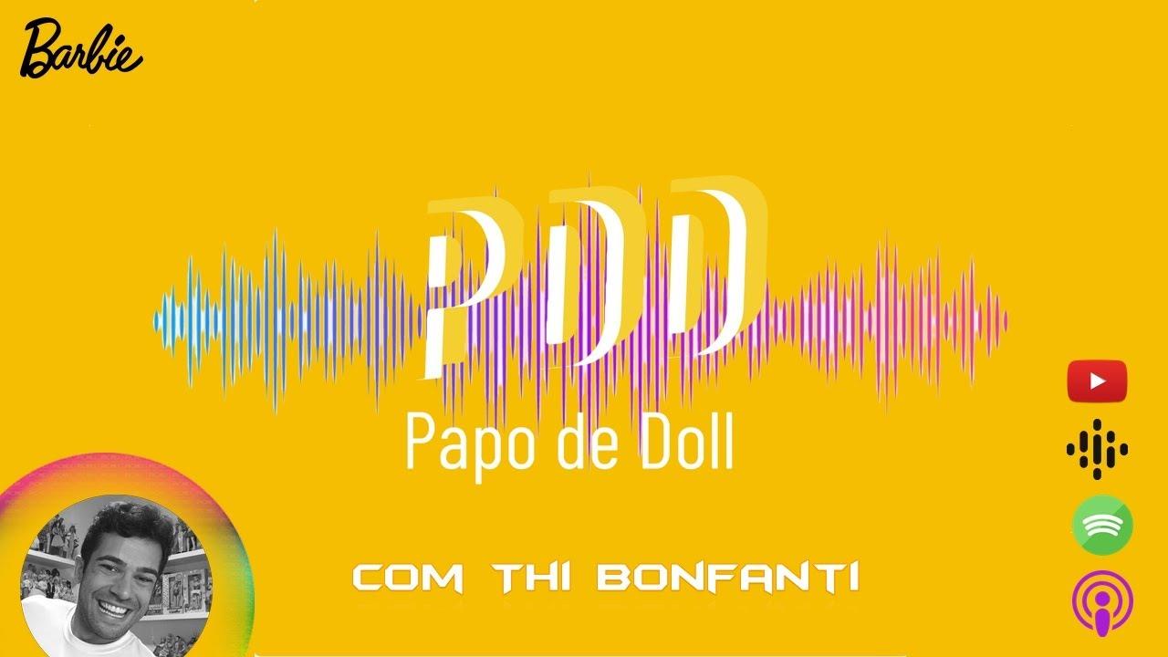 Papo de Doll - Thi Bonfanti no podcast