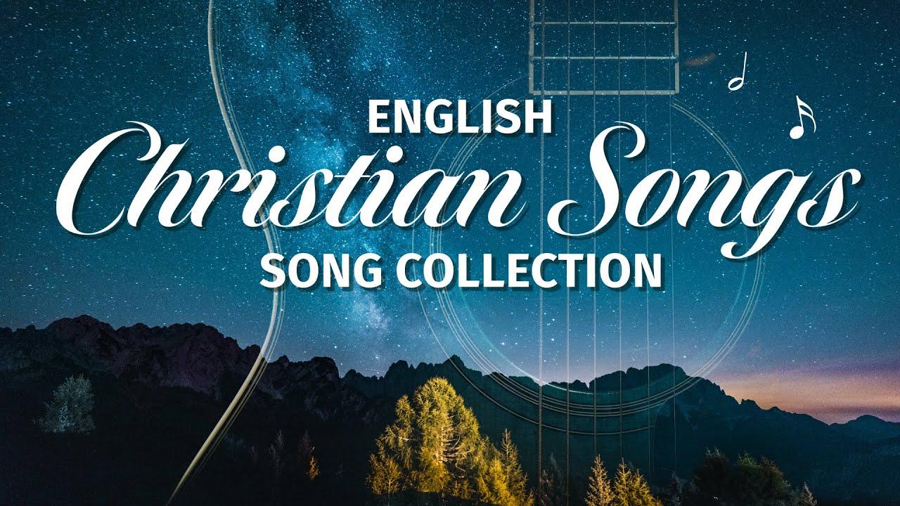 New English Christian Songs - 2020 Praise Hymns With Lyrics