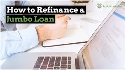 How to Refinance a Jumbo Loan | Ask a Lender