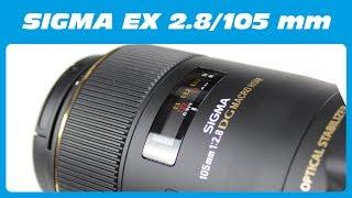 Sigma EX 2.8/105 mm Objektiv Unboxing & Kurzreview
