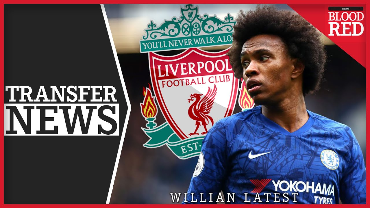 Willian To Liverpool Latest Transfer News Youtube