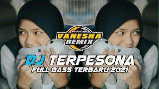 DJ TERPESONA - FULL BASS TERBARU 2021 || VANESHA REMIX