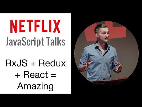 Netflix JavaScript Talks  RxJS  Redux  React = Amazing!