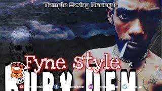 Fyne Style - Bury Dem - July 2019